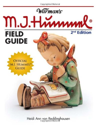 Warman's Hummel Field Guide: Values and Identification (Warman's Field Guides) (Figurines Antique Hummel)