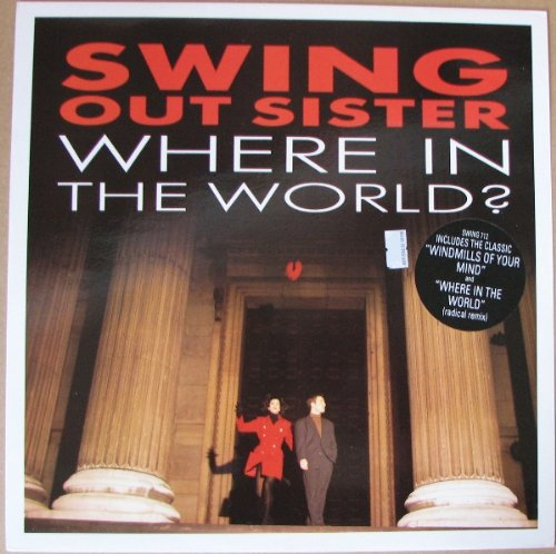 - Where In The World (Bongo Fury Mix), Where In The World, Windmills Of Your Mind Uk Limited Edition 10