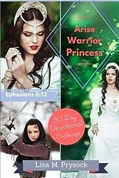 Arise Warrior Princess: 30 Day Devotional Challenge