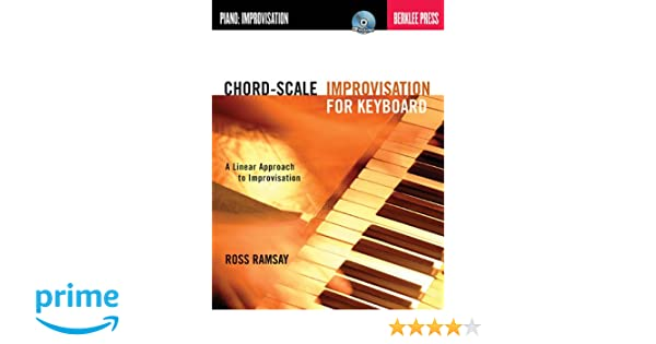 Chord Scale Improvisation For Keyboard A Linear Approach To