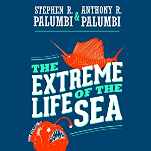 The Extreme Life of the Sea Audiobook