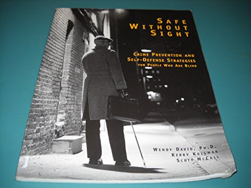 Safe Without Sight: Crime Prevention and Self-Defense Strategies for People Who Are Blind