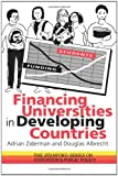 Financing Universities In Developing Countries (Stanford Series on Education and Public Policy), Douglas Albrecht Boston Consulting Group  USA; Adrian Ziderman Professor of Economics  Bar-Ilan University  Israel., 0750703539