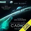 Cadicle: An Epic Space Opera Series, Volumes 1-3 Hörbuch von Amy DuBoff Gesprochen von: Josh Bloomberg
