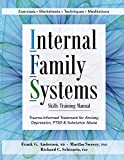 #8: Internal Family Systems Skills Training Manual: Trauma-Informed Treatment for Anxiety, Depression, PTSD & Substance Abuse