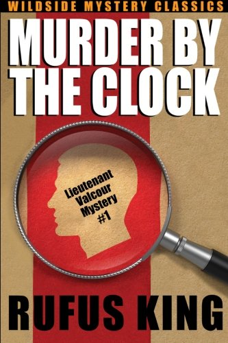 - Murder by the Clock: A Lt. Valcour Mystery