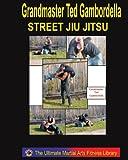 Street Jiu Jitsu, Grandmaster Ted Gambordella, 1441400168