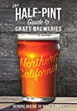 img - for The Half-Pint Guide to Craft Breweries: Northern California (Half-Pint Guides) book / textbook / text book