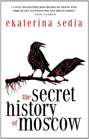 com: The Secret History of Moscow eBook: Ekaterina Sedia: Kindle Store