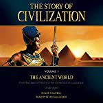 The Story of Civilization Volume I: The Ancient World | Phillip Campbell