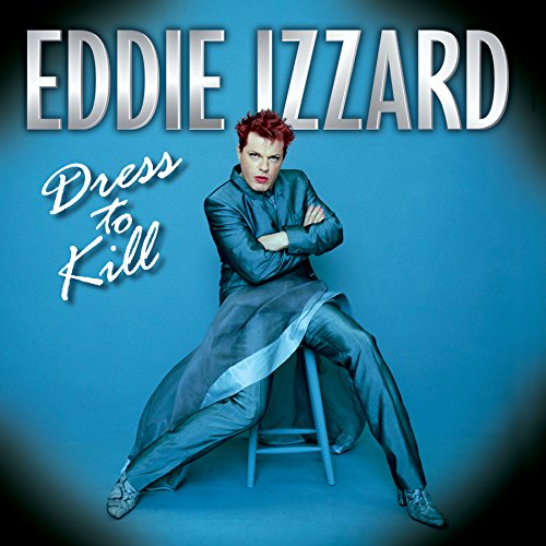 Dress To Kill (Best Of Eddie Izzard)