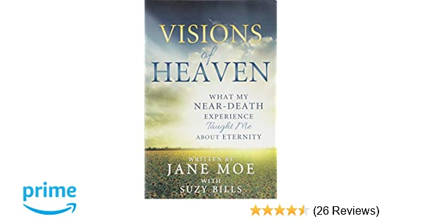 Amazon com: Visions of Heaven: What My Near-death Experience