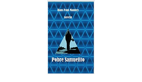 Amazon.com: Pobre Samuelito (Spanish Edition) eBook: Hans Paul Manhey: Kindle Store