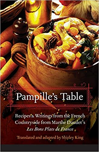 Pampilles Table Recipes And Writings From The French Countryside