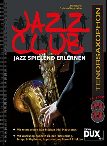 Jazz Club: Jazz spielend erlernen inkl 2 CD's. Ausgabe für Tenorsaxophon