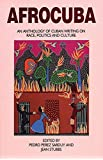 AfroCuba: An Anthology of Cuban Writing on Race, Politics and Culture