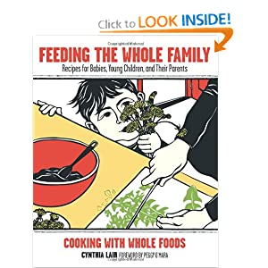 Feeding the Whole Family: Cooking with Whole Foods Cynthia Lair and Peggy O'Mara
