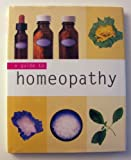 A Guide to Homeopathy, Andrew James, 0752577840