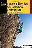 Best Climbs Santa Barbara and Ventura (Best Climbs Series)
