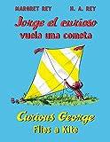 Jorge el curioso vuela una cometa/Curious George Flies a Kite (English and Spanish Edition)