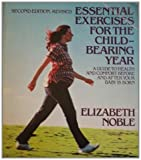 Essential Exercises for the Childbearing Years, Elizabeth Noble, 0395315433