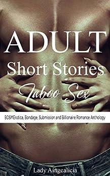 Adult Short Stories: Taboo Sex - BDSMErotica, Bondage, Submission and Billionaire Romance Anthology