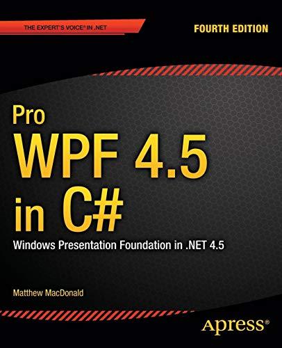 Pro WPF 4.5 in C#: Windows Presentation Foundation in .NET 4.5 (Best Wpf Mvvm Framework)