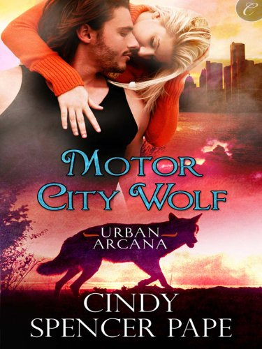 Motor City Wolf Urban Arcana Kindle Edition By Cindy Spencer