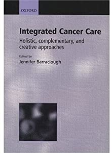 Integrated Cancer Care: Holistic, Complementary, and Creative Approaches