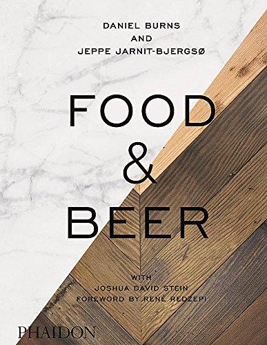 Food & Beer by Daniel Burns, Jeppe Jarnit-Bjergso, Joshua David Stein
