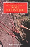 The Complete Guide to Rope Techniques, Nigel Shepherd, 0711224110