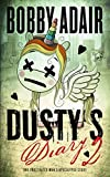 Dustys Diary 2: One Frustrated Mans Apocalypse Story