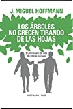 img - for Los Arboles No Crecen Tirando De Las Hohas: Primer A o De Vida Del Infante (Spanish Edition) book / textbook / text book