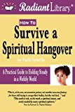 How to Survive a Spiritual Hangover, Faith Lynella, 1888739096