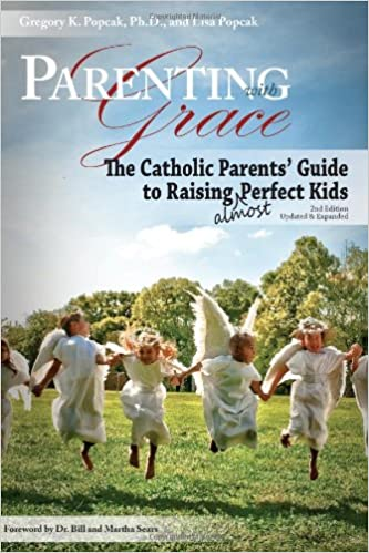 Book Parenting with Grace: The Catholic Parents' Guide to Raising Almost Perfect Kids