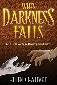 When Darkness Falls: The First Vampire Redemption Story by [Chauvet, Ellen]