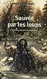 Sauvée par les loups, L'histoire de Jeanne Hachette par Vial-Andru