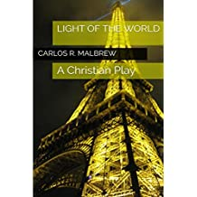 LIGHT of the World: A Christian Play