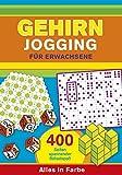 Gehirnjogging für Erwachsene: 400 Seiten Training für die grauen Zellen - Alles in Farbe