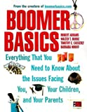 img - for Boomer Basics: Everything That You Need to Know About the Issues Facing You, Your Children and Your Parents by Robert Abrams (2000-01-01) book / textbook / text book