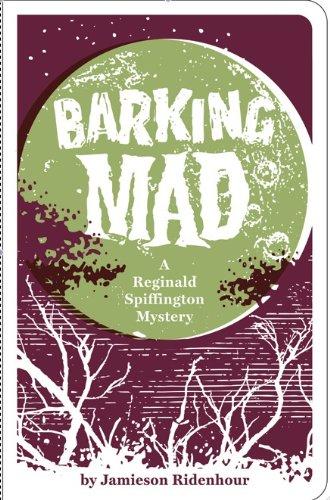 Barking Mad: A Reginald Spiffington Mystery