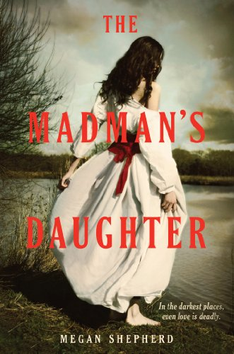 The Madman's Daughter by [Shepherd, Megan]