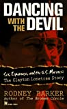 img - for Dancing With the Devil: Sex, Espionage, and the U.S. Marines : The Clayton Lonetree Story by Rodney Barker (1996-12-26) book / textbook / text book