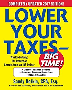 Lower Your Taxes - BIG TIME! 2017-2018 Edition: Wealth Building, Tax Reduction Secrets from an IRS Insider from McGraw-Hill Education