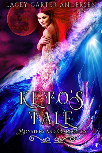 Keto's Tale: A Reverse Harem Romance (Monsters and Gargoyles Book 2) by [Andersen, Lacey Carter]