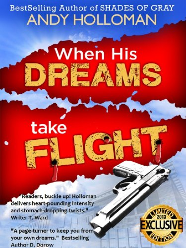 <strong>Free Thriller Excerpt! What if you awakened one morning with the ability to stop school shootings like the horrific Sandy Hook tragedy? Andy Holloman's <em>When His Dreams Take Flight</em></strong>