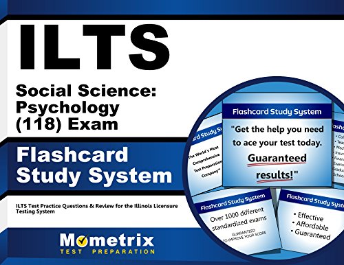 ILTS Social Science: Psychology (118) Exam Flashcard Study System: ILTS Test Practice Questions & Review for the Illinois Licensure Testing System (Cards)