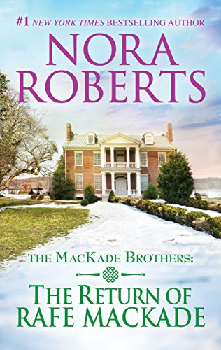 Don't miss the first book in the beloved MacKade brothers series from #1 NYTimes bestselling author Nora Roberts!  The Return Of Rafe MacKade