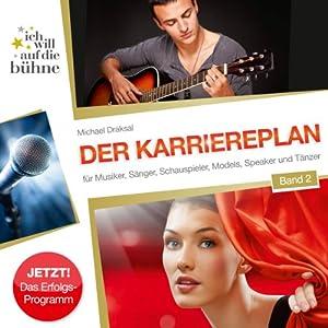 Der Karriereplan (Ich will auf die Bühne 2) Hörbuch