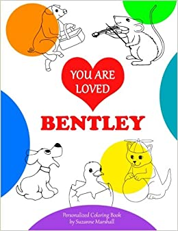 You Are Loved, Bentley: Personalized Book & Coloring Book with ...